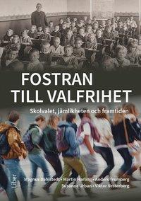 bokomslag Fostran till valfrihet : skolvalet, jämlikheten och framtiden