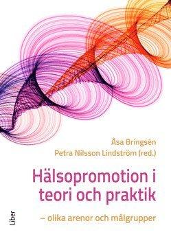 bokomslag Hälsopromotion i teori och praktik : olika arenor och målgrupper