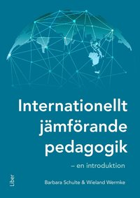 bokomslag Internationellt jämförande pedagogik : en introduktion