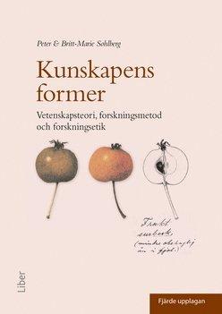 bokomslag Kunskapens former : vetenskapsteori, forskningsmetod och forskningsetik