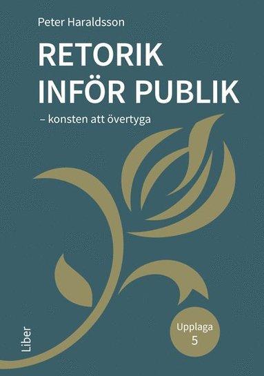 bokomslag Retorik inför publik : konsten att övertyga