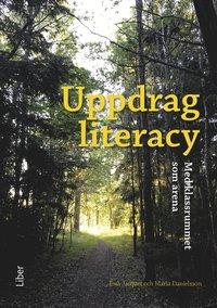 bokomslag Uppdrag literacy : med klassrummet som arena