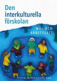 bokomslag Den interkulturella förskolan : mål och arbetssätt
