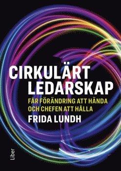 bokomslag Cirkulärt ledarskap : får förändring att hända och chefen att hålla