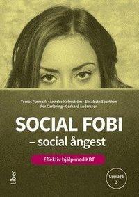bokomslag Social fobi - social ångest : effektiv hjälp med KBT