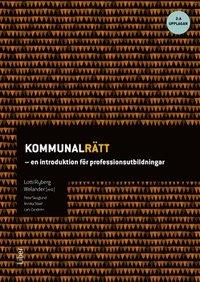 bokomslag Kommunalrätt - en introduktion för professionsutbildningar