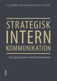 bokomslag Strategisk intern kommunikation : led organisationer med kommunikation