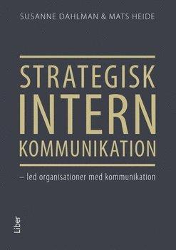 bokomslag Strategisk intern kommunikation - led organisationer med kommunikation