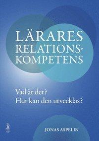 bokomslag Lärares relationskompetens : vad är det? - hur kan den utvecklas?