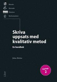 bokomslag Skriva uppsats med kvalitativ metod : en handbok