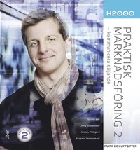 bokomslag H2000 Praktisk marknadsföring 2 Fakta och uppgifter - kommunicera säljande