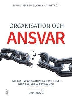 bokomslag Organisation och ansvar - Om hur organisatoriska processer hindrar ansvarstagande