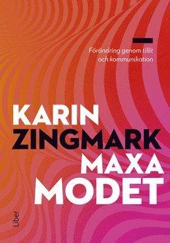 bokomslag Maxa modet : förändring genom tillit och kommunikation