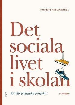 bokomslag Det sociala livet i skolan : socialpsykologiska perspektiv
