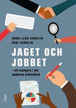 bokomslag Jaget och jobbet : att navigiera i det moderna arbetslivet