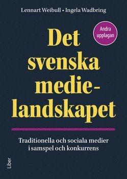 bokomslag Det svenska medielandskapet : traditionella och sociala medier i samspel och konkurrens