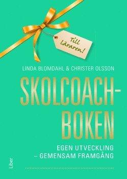 bokomslag Skolcoachboken : egen utveckling - gemensam framgång