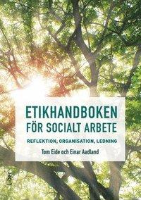 bokomslag Etikhandboken för socialt arbete - Reflektion, organisation, ledning
