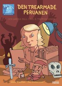 bokomslag Den trearmade peruanen : och andra fall ur D.E. Tektors Arkiv