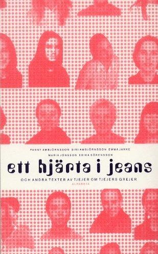 bokomslag Ett hjärta i jeans och andra texter av tjejer om tjejers grejer
