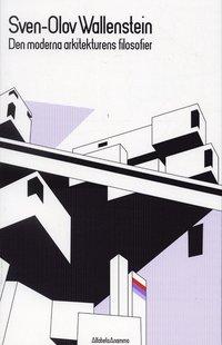 bokomslag Den moderna arkitekturens filosofier
