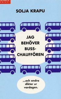 bokomslag Jag behöver busschauffören