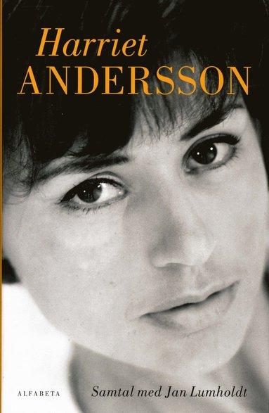 bokomslag Harriet Andersson : samtal med Jan Lumholdt