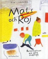 bokomslag Mats och Roj : berättelser om allt möjligt