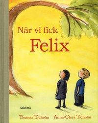 bokomslag När vi fick Felix