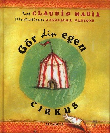 bokomslag Gör din egen cirkus
