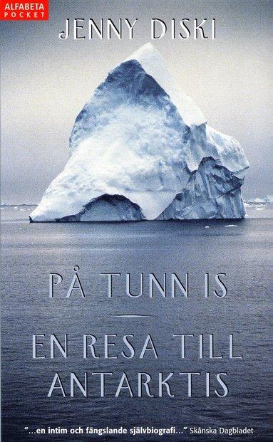 bokomslag På tunn is : En resa till Antarktis