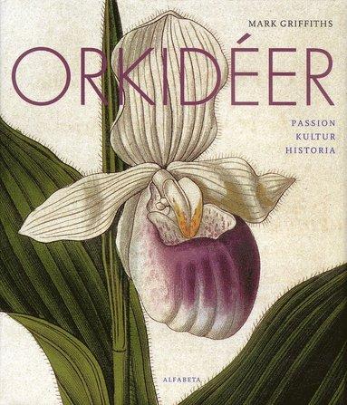 bokomslag Orkidéer : passion, kultur, historia