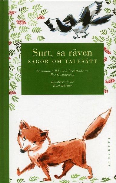 bokomslag Surt, sa räven : sagor om talesätt