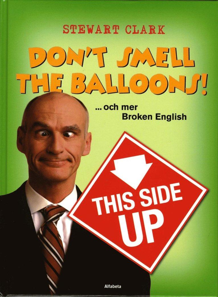 Don't smell the balloons! ...och mer Broken English 1