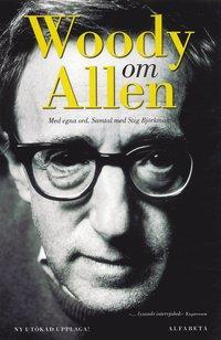 bokomslag Woody om Allen : med egna ord. Samtal med Stig Björkman