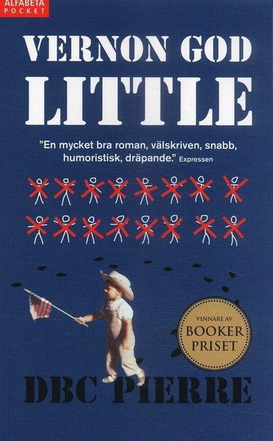 bokomslag Vernon God Little : en det 21:a seklets komedi i dödens närhet