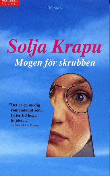 bokomslag Mogen för skrubben : roman
