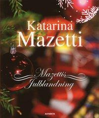 bokomslag Mazettis julblandning : noveller, skräckhistorier, julkåserier