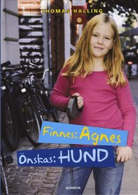 bokomslag Finnes: Agnes, önskas: hund