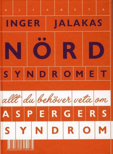 bokomslag Nördsyndromet : allt du behöver veta om Aspergers syndrom
