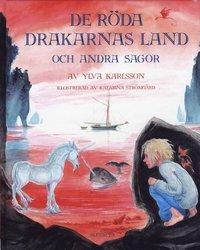 bokomslag De röda drakarnas land och andra sagor