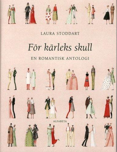 bokomslag För kärleks skull : en romantisk antologi