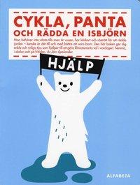 bokomslag Cykla, panta och rädda en isbjörn