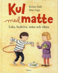 bokomslag Kul med matte : leka, beskriva, mäta och räkna