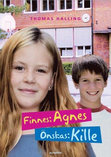 bokomslag Finnes: Agnes, önskas: kille