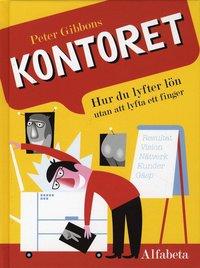 bokomslag Kontoret : hur du lyfter lön utan att lyfta ett finger