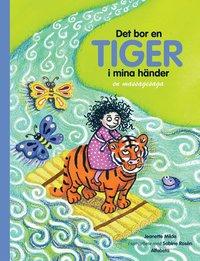 bokomslag Det bor en tiger i mina händer : en massagesaga