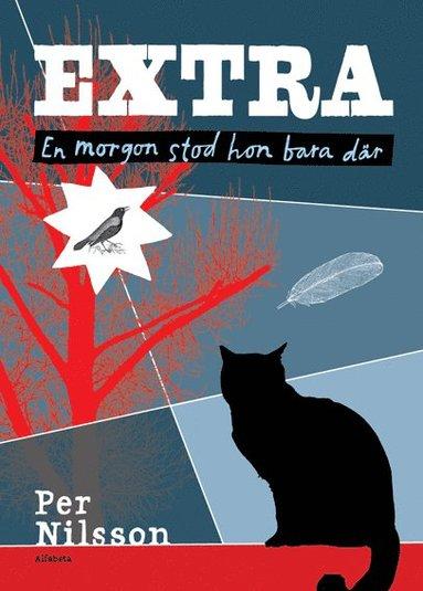bokomslag Extra: en morgon stod hon bara där