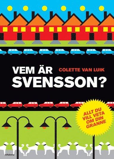 bokomslag Vem är Svensson? : allt du vill veta om din granne