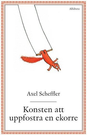 bokomslag Konsten att uppfostra en ekorre : några enkla råd